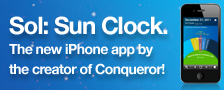 Sol: Sun Clock. The new iPhone app from the creator of Conqueror!